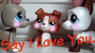Lps: Say I Love You (Short Film)