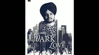 Dark Love Full Song Sidhu Moosewala   Intense  Latest Punjabi Song 2018