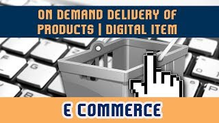 27. On Demand Delivery Of Products L Digital Item L Entertainment L Gaming L E Commerce