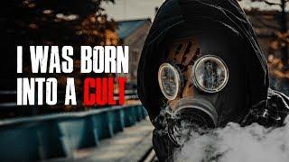 """""""I Was Born Into A Cult"""" Creepypasta"""