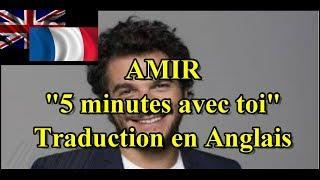"""AMIR """"5 Minutes Avec Toi"""" [Paroles En Anglais]"""