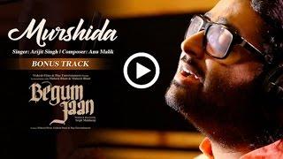 Murshida - Begum Jaan - Arijit Singh