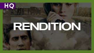 Trailer of Rendition (2007)