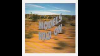 """Models – """"Hold On"""" (Australia Mushroom) 1987"""