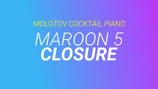 Closure - Maroon 5 cover by Molotov Cocktail Piano