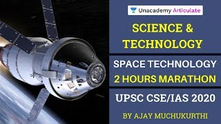 Space Technology | 2 hours Marathon Session | Science & Technology | By Ajay Muchakurthi