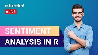 Introduction to Sentiment Analysis in R | Data Science Training | Edureka | Data Science Live - 2