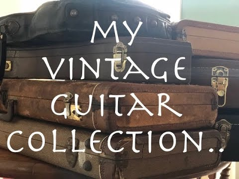 MY VINTAGE GUITAR COLLECTION...and an update!