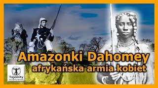 Amazonki Dahomey – afrykańska armia kobiet