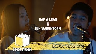 [ BOXX SESSION ] ไม่คิดถึงเลย - INK WARUNTORN Feat. NAP A LEAN