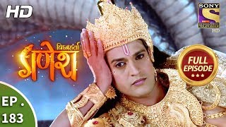 Vighnaharta Ganesh - Ep 183 - Full Episode - 5th May, 2018