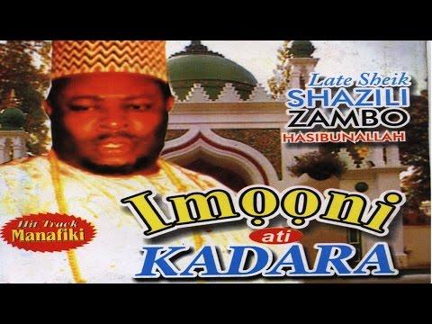 IMONI ATI KADARA - Late Sheikh Shazili Zambo (Hasibunallah)