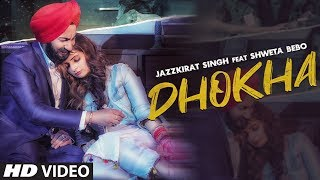 Dhokha (Full Song) Jazzkirat Singh | Sukhjind   - YouTube