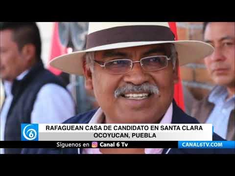 Rafaguean casa de candidato en Santa Clara Ocoyucan, Puebla