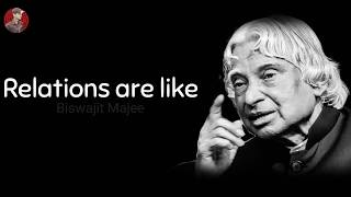 Relations are like ... || New A.P.J. Abdul Kalam Sir Whatsapp Status & Quotes ||