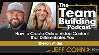 How to Create Online Video Content that Differentiates You w/ Shelton Wilder