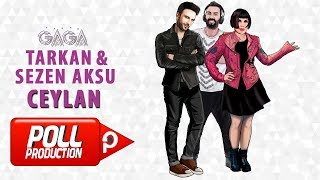 Yaşar Gaga Ft. Tarkan, Sezen Aksu   Ceylan   ( Official Audio )