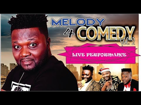 MR.MELODY 4 COMEDY| Uche Ndukwe|Blessed Samuel live on stage