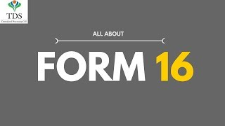 Form 16 Explanation - All About Form 16 | TDS on Salary | Income Tax Returns