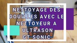 TEST ET NETTOYAGE DES DOUILLES AVEC LE NETTOYEUR GT SONIC