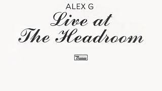 Alex G   Live At The Headroom