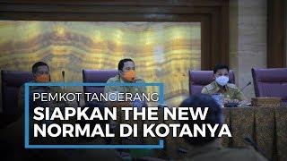 Persiapan Kota Tangerang untuk Terapkan The New Normal, Begini Kondisinya