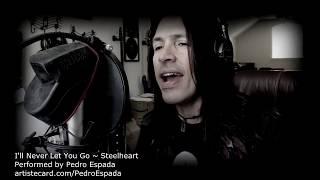 I'll never let you go ~ steelheart (Performed by Pedro Espada)
