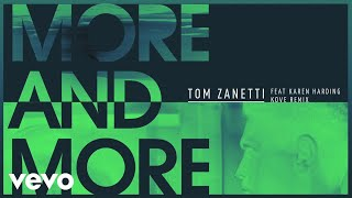 Tom Zanetti   More & More (Kove Remix) [Audio] Ft. Karen Harding