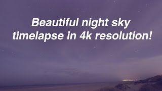 Beautiful night sky timelapse in 4k resolution