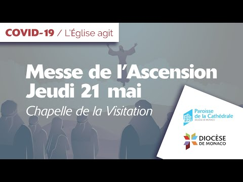 Messe de l'Ascension - Jeudi 21 mai - Chapelle de la Visitation