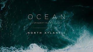 OCEAN SERIES | North Atlantic