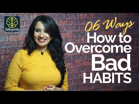 06 Effective ways to overcome Bad Habits – Motivational Tips & Personality Development Video