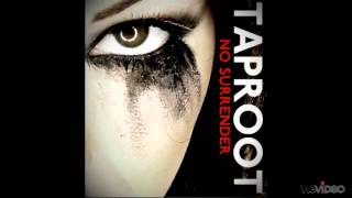 Taproot-No Surrender