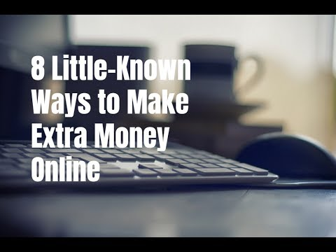 8 Little-Known Ways to Make Extra Money Online in 2017