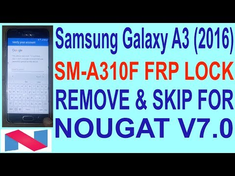 Samsung Galaxy A3 (2016) SM-A310F Frp Lock Remove & Skip For Nougat V7.0.