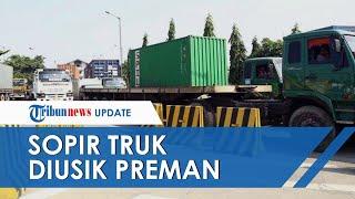 Imbas Terungkapnya Pungli di Tanjung Priok hingga Diketahui Presiden Jokowi, Truk Dilempari Batu