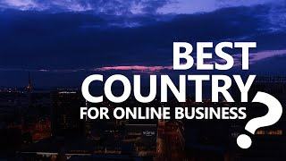 Best Country to Incorporate an Online Business in 2020 - Dan Kerchum