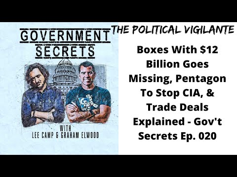 Boxes With $12 Billion Go Missing, Pentagon To Stop CIA, & Trade Deals Explained - GS Ep. 020
