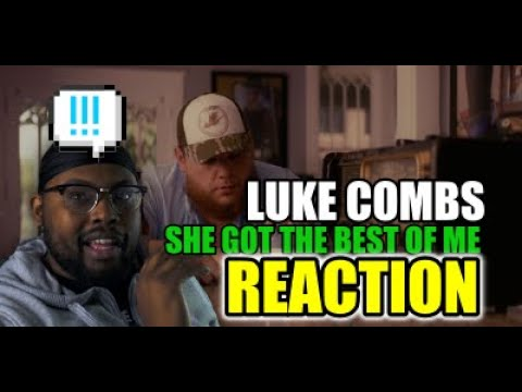 Luke Combs - She Got the Best of Me | REACTION VIDEO