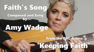 AMY WADGE   FAITH'S SONG From The BBC Drama KEEPING FAITH With Lyrics. HQ