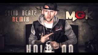 Machine Gun Kelly   Hold On (Shut Up) Ft. Young Jeezy | SoliD BeatZ REMIX |