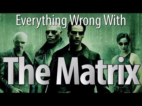Everything Wrong With The Matrix (Just Kidding, The Matrix Is Perfect)