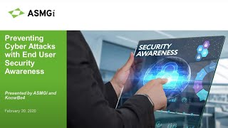 Preventing Cyber Attacks With End User Security Awareness