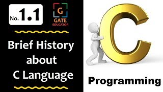 1.1- Brief History about C Language | GATE Lectures | C Programming Tutorial | GATE Educator | HINDI