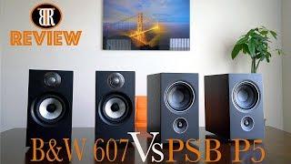 B&W 607 Vs. PSB P5 Speakers Comparison Review