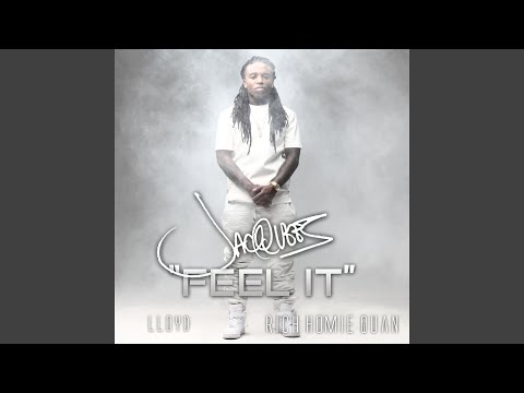 Feel It (feat. Rich Homie Quan, Lloyd)