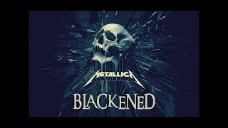 Metallica - Blackened (Remixed and Remastered)