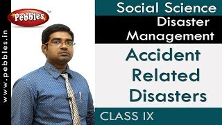 Accident  Related Disasters : Disaster Management   Social   AP&TS Syllabus   Class 9