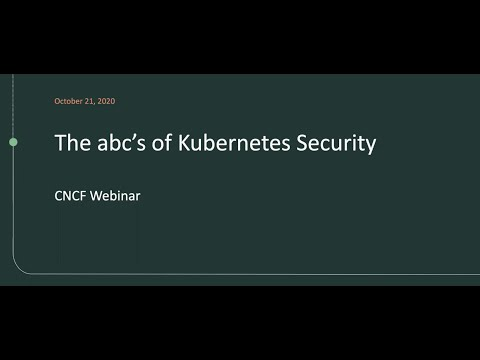 The abc's of Kubernetes security