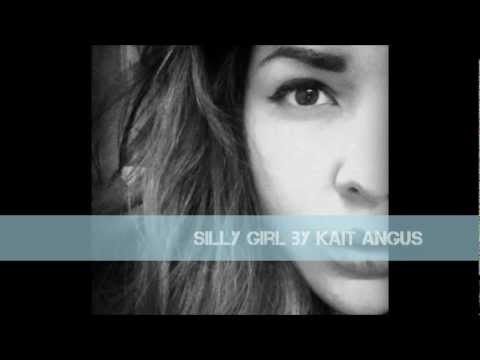 Silly Girl - Kait Angus